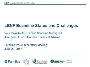 LBNF LongBaseline Neutrino Facility LBNF Beamline Status and