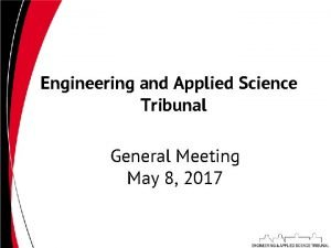 Engineering and Applied Science Tribunal General Meeting May