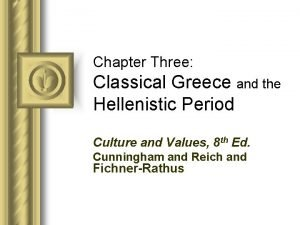 Chapter Three Classical Greece and the Hellenistic Period