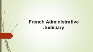 French Administrative Judiciary Historical Development The French Revolution