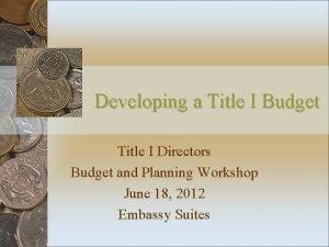 Developing a Title I Budget Title I Directors