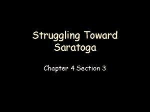 Struggling Toward Saratoga Chapter 4 Section 3 l