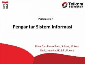 Pertemuan 8 Pengantar Sistem Informasi Rima Dias Ramadhani