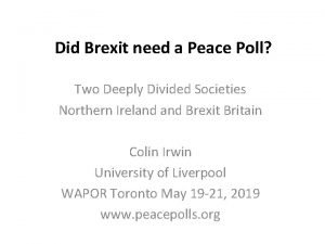 Did Brexit need a Peace Poll Two Deeply