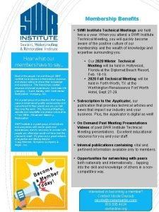 Membership Benefits SWR Institute Technical Meetings are held