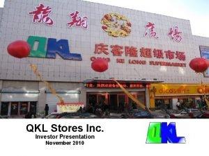 QKL Stores Inc Investor Presentation November 2010 Safe
