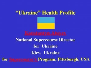 Ukraine Health Profile Konstantyn Atoyev National Supercourse Director
