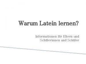 Warum Latein lernen Informationen fr Eltern und Schlerinnen