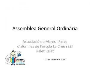 Assemblea General Ordinria Associaci de Mares i Pares