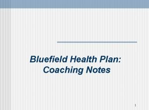 Bluefield Health Plan Coaching Notes 1 Managed Care
