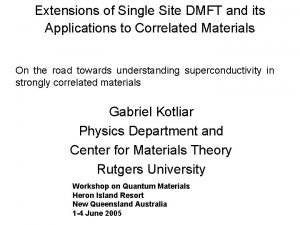 Extensions of Single Site DMFT and its Applications