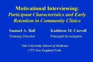 Motivational Interviewing Participant Characteristics and Early Retention in