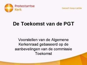 De Toekomst van de PGT Voorstellen van de