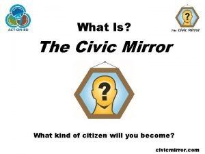 What Is The Civic Mirror What kind of