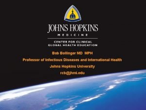 Bob Bollinger MD MPH Professor of Infectious Diseases