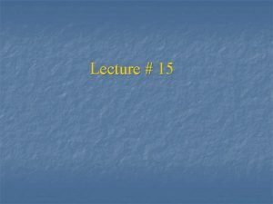 Lecture 15 Mealy machine A Mealy machine consists