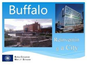 Buffalo Reinventin g a City Buffalo Comptroller Mark