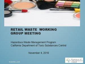 RETAIL WASTE WORKING GROUP MEETING Hazardous Waste Management