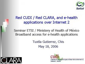 Red CUDI Red CLARA and ehealth applications over