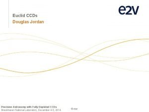 Euclid CCDs Douglas Jordan Precision Astronomy with Fully