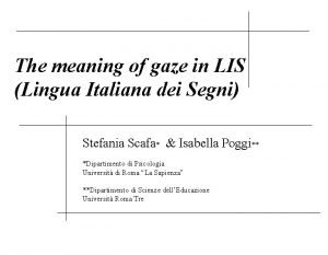 The meaning of gaze in LIS Lingua Italiana