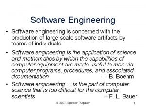 Software Engineering Software engineering is concerned with the