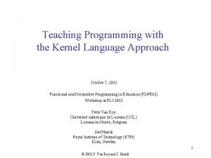 Teaching Programming with the Kernel Language Approach October