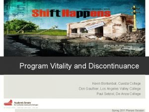 Program Vitality and Discontinuance Kevin Bontenbal Cuesta College