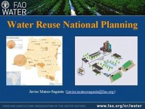 Water Reuse National Planning Javier MateoSagasta javier mateosagastafao