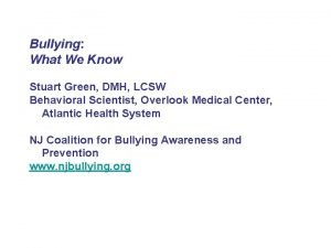 Bullying What We Know Stuart Green DMH LCSW