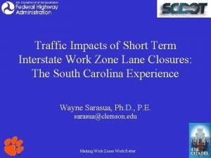 Traffic Impacts of Short Term Interstate Work Zone