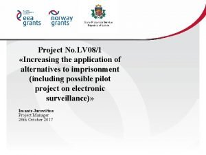 Project No LV 081 Increasing the application of