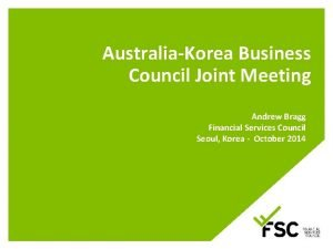 AustraliaKorea Business Council Joint Meeting Andrew Bragg Financial