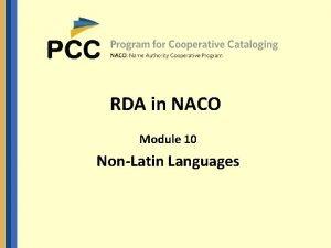 RDA in NACO Module 10 NonLatin Languages RDA