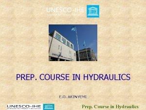 PREP COURSE IN HYDRAULICS E O AKINYEMI Prep