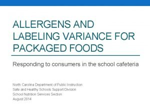 ALLERGENS AND LABELING VARIANCE FOR PACKAGED FOODS Responding