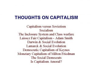 THOUGHTS ON CAPITALISM Capitalism versus Sovietism Socialism The