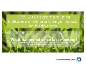 SEBI 2010 expert group on Indicators of climate