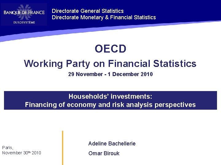 Directorate General Statistics Directorate Monetary Financial Statistics OECD