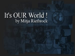 Its OUR World Das Projekt Its OUR World