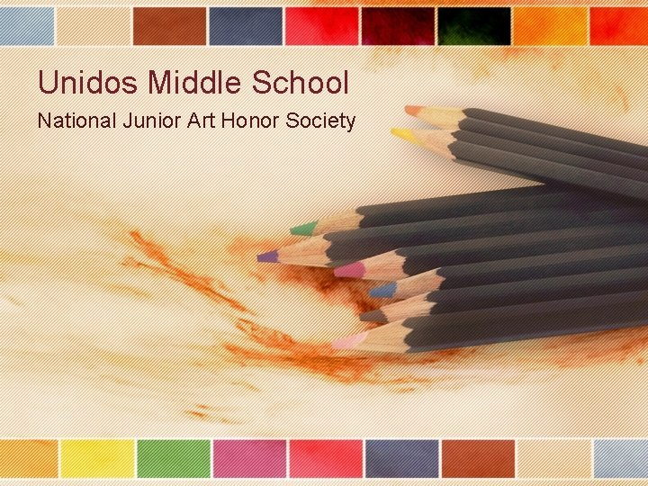 Unidos Middle School National Junior Art Honor Society