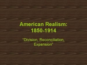 American Realism 1850 1914 Division Reconciliation Expansion Navigation