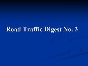 Road Traffic Digest No 3 Road Traffic Hazard
