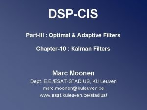 DSPCIS PartIII Optimal Adaptive Filters Chapter10 Kalman Filters