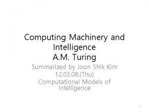 Computing Machinery and Intelligence A M Turing Summarized