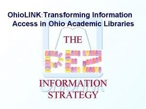 Ohio LINK Transforming Information Access in Ohio Academic