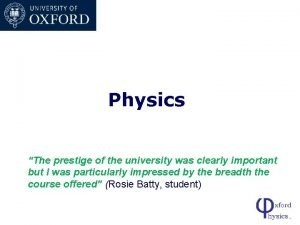 Physics The prestige of the university was clearly