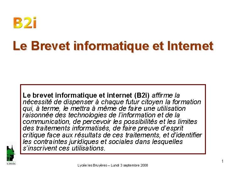 Le Brevet informatique et Internet Le brevet informatique