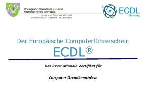 Der Europische Computerfhrerschein ECDL Das internationale Zertifikat fr