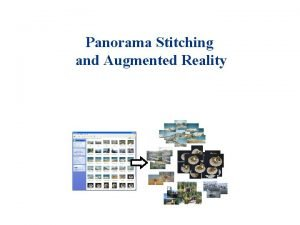 Panorama Stitching and Augmented Reality Local feature matching